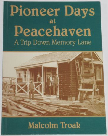 Pioneer Days at Peacehaven - A Trip Down Memory Lane, by Malcolm Troak